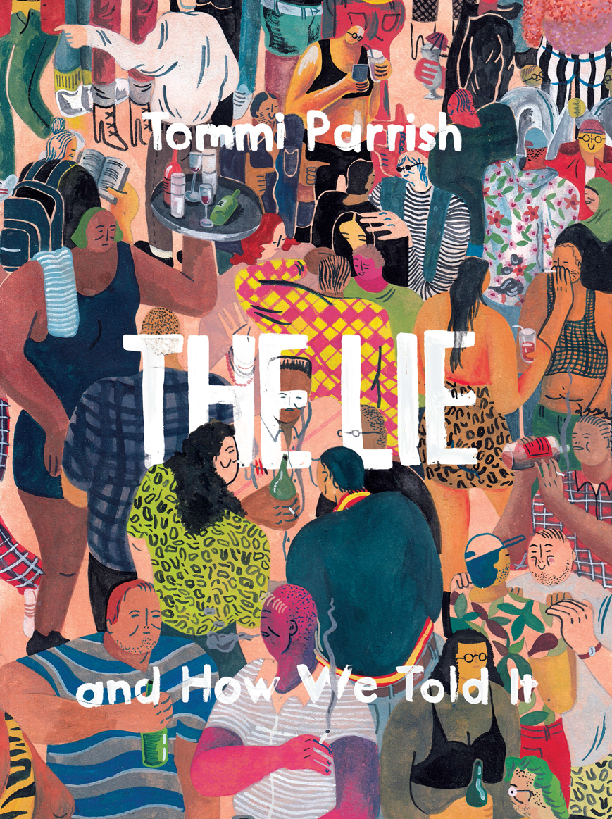 The Lie and How We Told It by Tommi Parrish