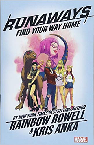 The Runaways Volume 1 Find Your Way Home by Rainbow Rowell and Kris Anka