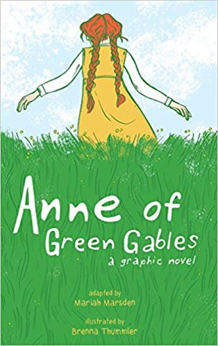 Anne of Green Gables- A Graphic Novel by Mariah Marsden and Brenna Thummler