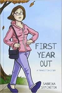 First Year Out A Transition Story by Sabrina Symington