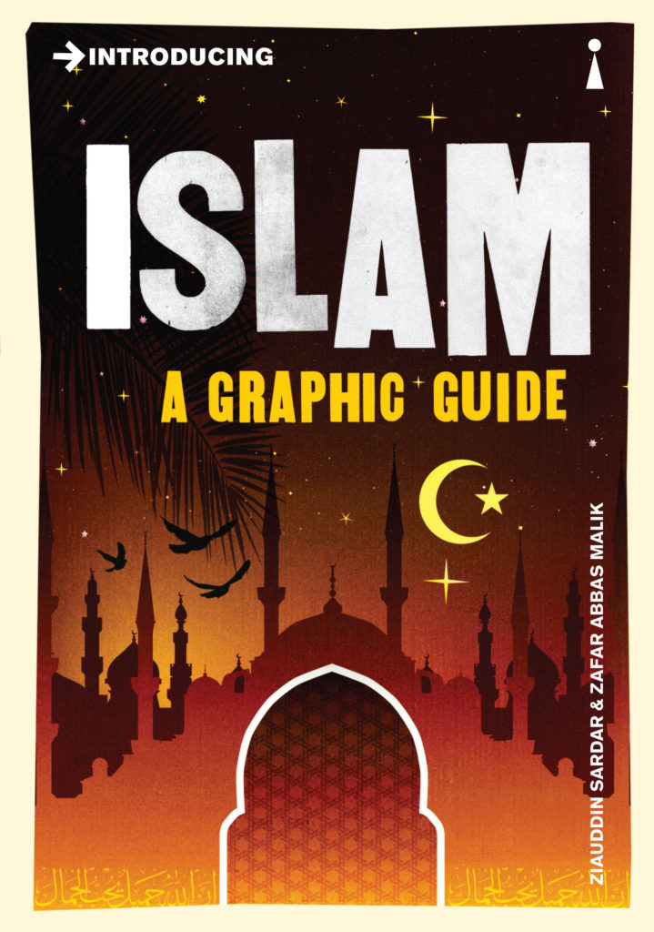 Introducing Islam- A Graphic Guide by Ziauddin Sardar and Zafar Abbas Malik
