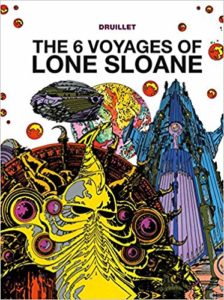 6 Voyages of Lone Sloan by Philippe Druillet