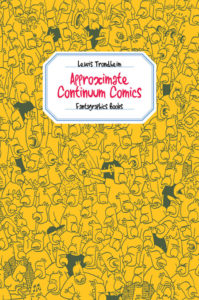 Approximate Continuum Comics by Lewis Trondheim