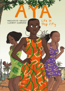 Aya Life in Yop City by Marguerite Abouet and Clement Oubrerie