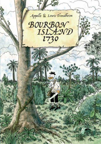 Bourbon Island 1730 by Appollo and Lewis Trondheim