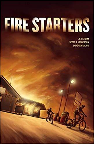 Fire Starters by Jen Storm, Scott B. Henderson, Donovan Yaciuk