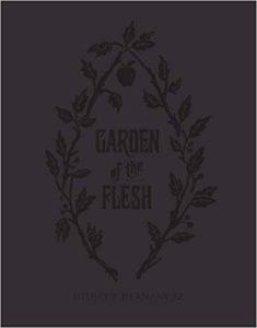 Garden of the Flesh by Gilbert Hernandez