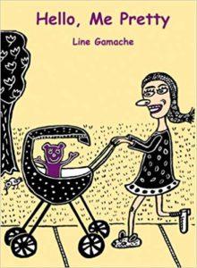 Hello, Me Pretty by Line Gamache
