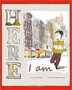 Here I Am by Patti Kim and Sonia Sanchez