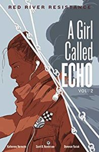 Red River Resistance A Girl Called Echo Vol. 2 by Katherena Vermette, Scot B. Henderson, and Donovan Yaciuk