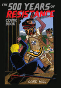 The 500 Years of Resistance Comic Book by Gord Hill