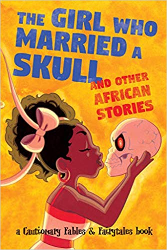The Girl Who Married a Skull and Other African Stories by Ashwin, McDonald, Stotts +