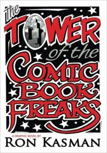 The Tower of Comic Book Freaks by Ron Kasman