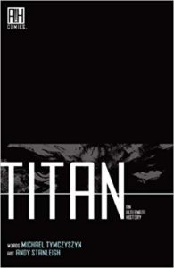 Titan: An Alternate History by Michael Tymczyszyn and Andy Stanleigh