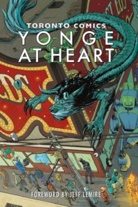 Toronto Comics Yonge at Heart edited by Stephen Andrews