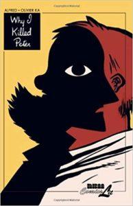 Why I Killed Peter by Olivier Ka and Alfred Ka