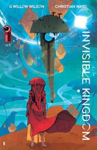Invisible Kingdom 1 written by G. Willow Wilson