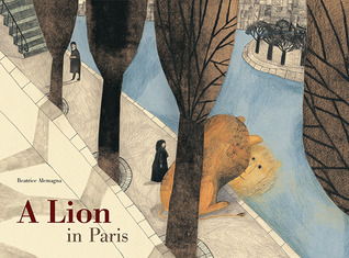 A Lion in Paris by Beatrice Alemagna