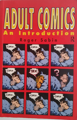 Adult Comics- An Introduction by Roger Sabin