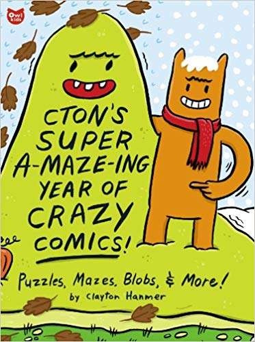 CTon's Super Amazeing Year of Crazy Comics by Clayton Hanmer