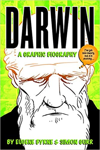 Darwin- A Graphic Biography by Eugene Byrne and Simon Gurr