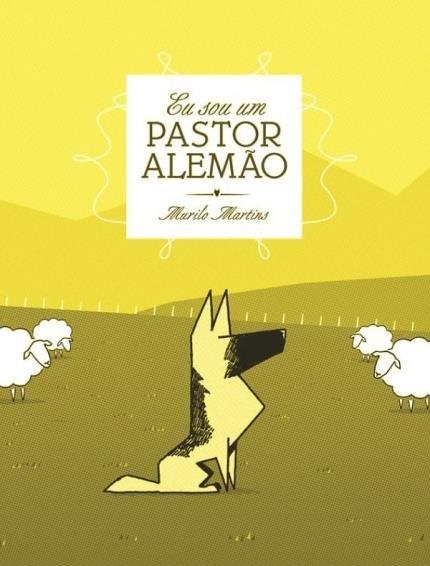 Eu Sou Um Pastor Alemao by Murilo Martins