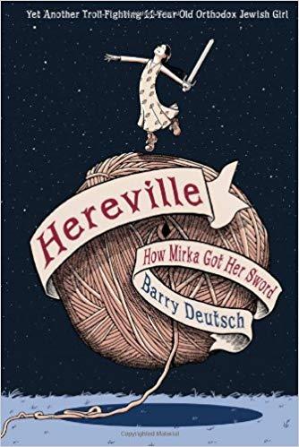 Hereville- How Mirka Got Her Sword by Barry Deutsch