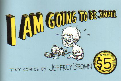 I Am Going To Be Small- Tiny Comics by Jeffrey Brown