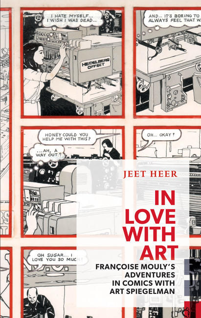 In Love With Art- Francoise Mouly's Adventures in Comics with Art Spiegelman by Jeet Heer