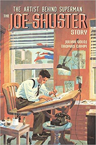 Joe Shuster-The Artist Behind Superman by Julian Voloj and Thomas Campi