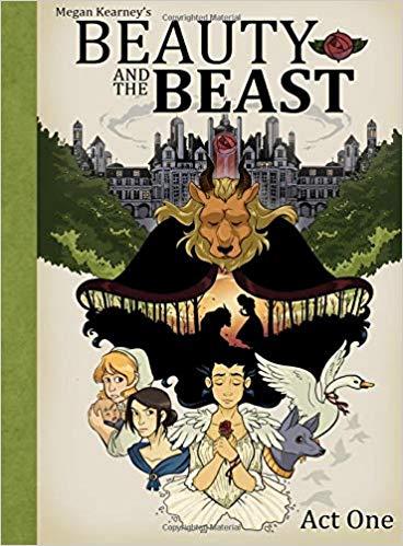 Megan Kearney's Beauty and the Beast Act One by Megan Kearney