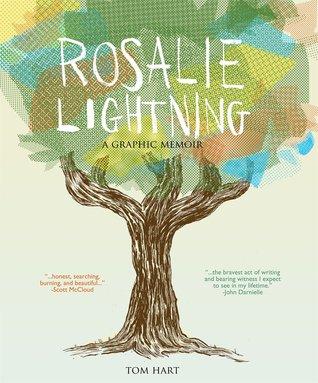 Rosalie Lightning- A Graphic Memoir by Tom Hart