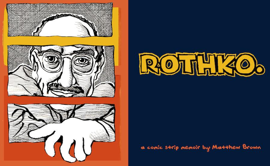 Rothko- A Comic Strip Memoir by Matthew Brown
