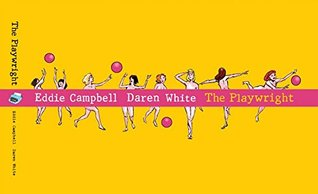 The Playwright by Eddie Campbell and Daren White