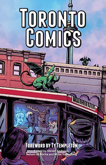 Toronto Comics Vol. 1 edited by Steven Andrews