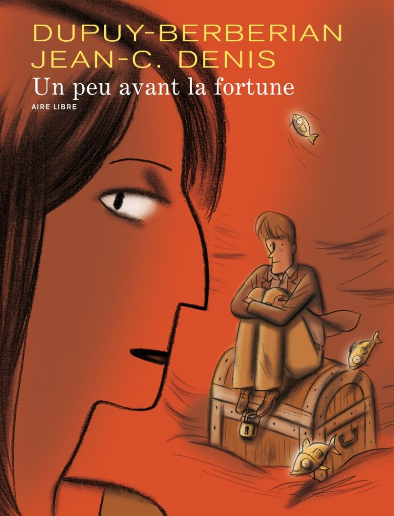 Un Peu Avant La Fortune by Philippe Dupuy and Charles Berberian and Jean Claude Denis