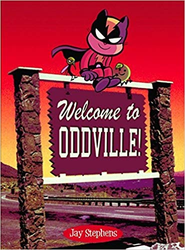 Welcome to Oddville by Jay Stephens