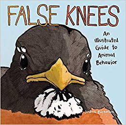False Knees an illustrated guide to animal behavior by Joshua Barkman