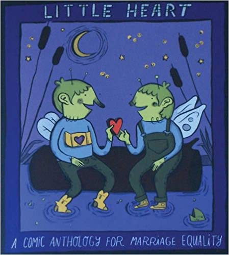 Little Heart a comic anthology for marriage equality