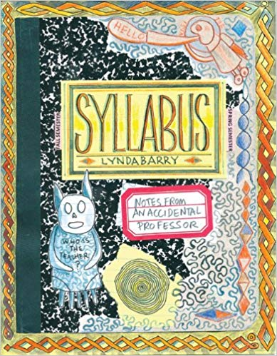 Syllabus Notes from an Accidental Professor by Lynda Barry