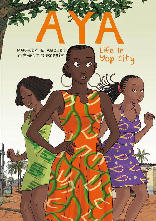 Aya Life in Yop City by Marguerite Abouet