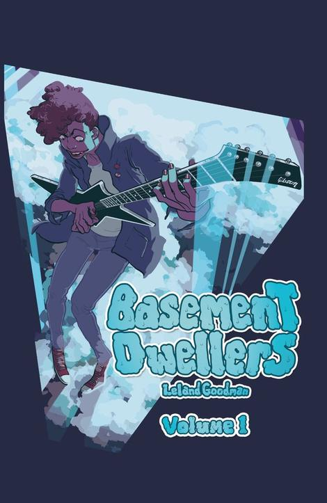 Basement Dwellers by Leland Goodman Volume 1