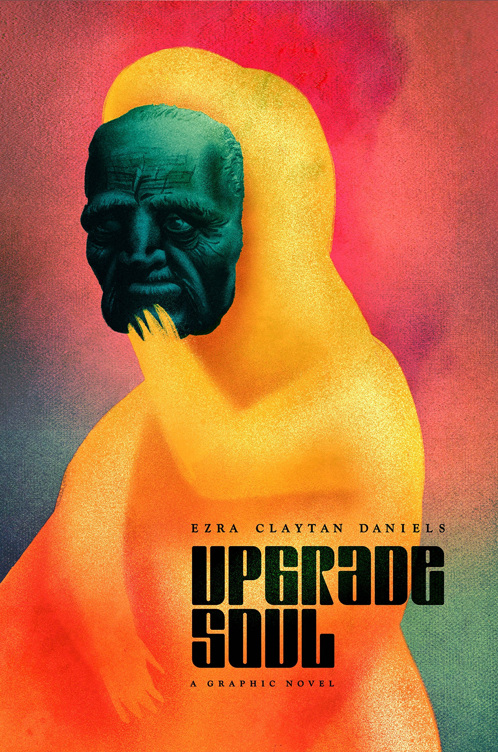 Upgrade Soul by Ezra Claytan Daniels