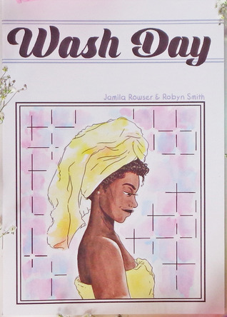 Wash Day by Jamila Rowser and Robyn Smith