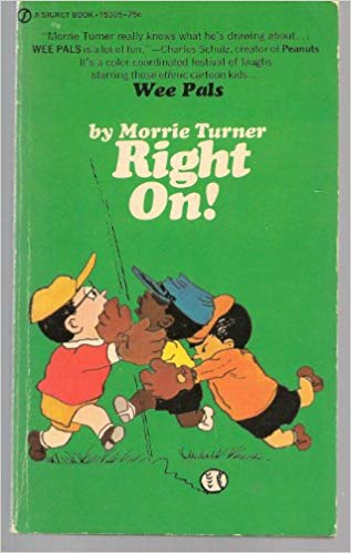 Wee Pals. Right On by Morrie Turner