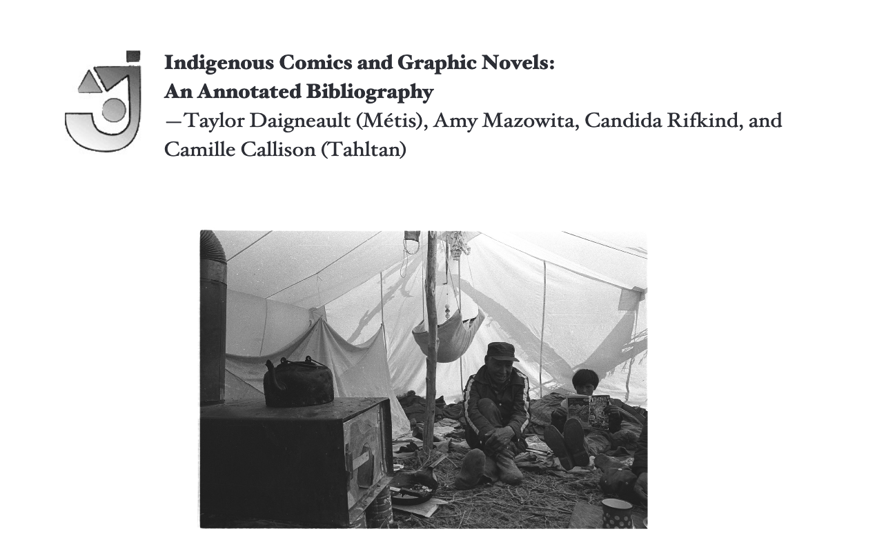 Indigenous Comics and Graphic Novels: An Annotated Bibliography, created by Taylor Daigneault (Métis), Amy Mazowita, Candida Rifkind, and Camille Callison (Tahltan).