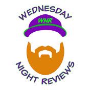 Wednesday Night Reviews