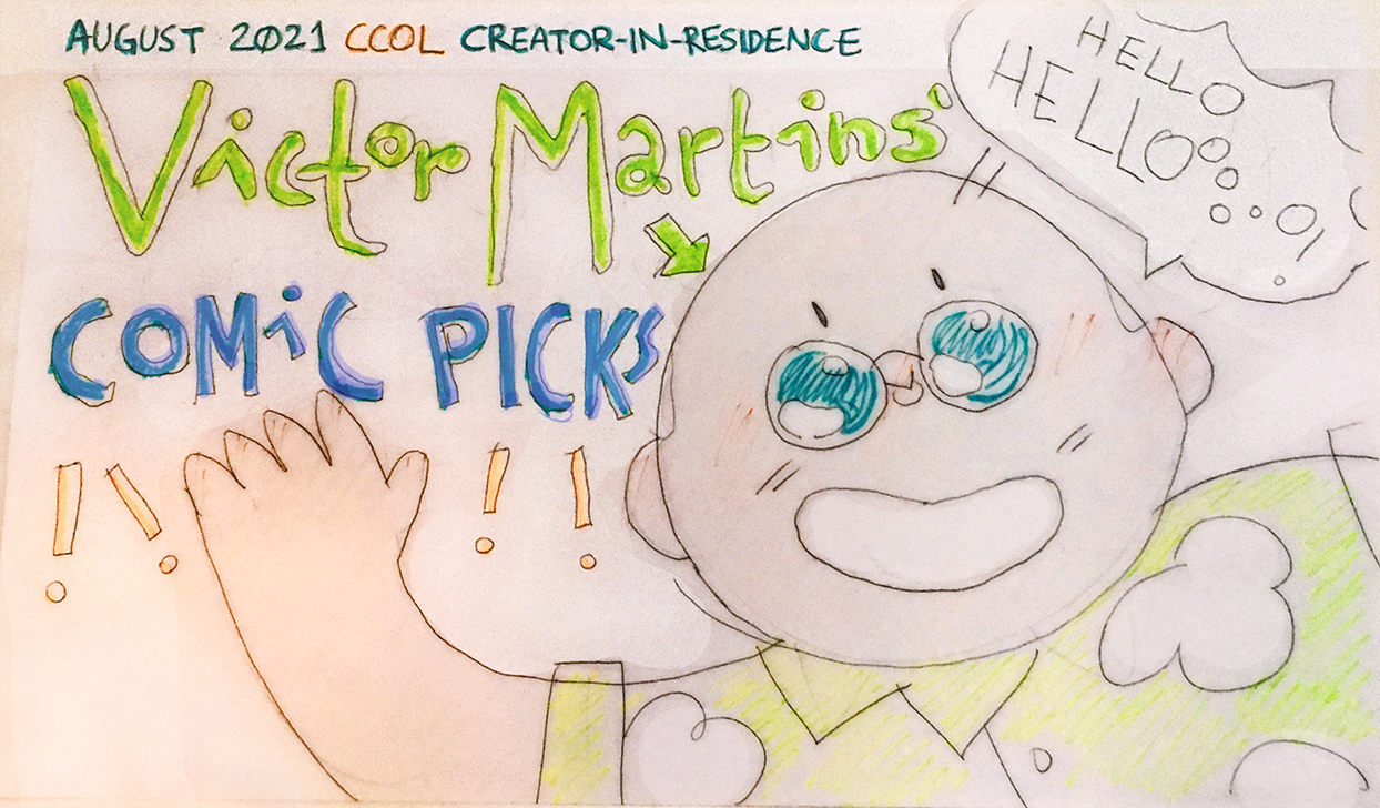 """a drawing of Victor Martins saying """"hellooooo"""", with the caption """"August 2021 CCOL Creator-In-Residence Victor Martin's Comic Picks!!!!"""""""